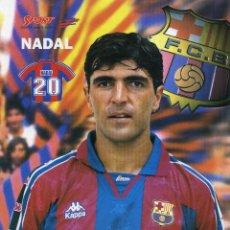 Coleccionismo deportivo: NADAL - F. C. BARCELONA. Lote 195315238