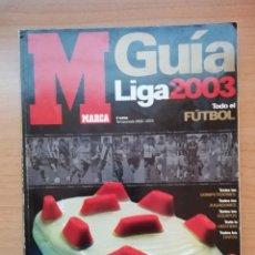 Coleccionismo deportivo: GUÍA MARCA DE LA LIGA 2003. Lote 195405701