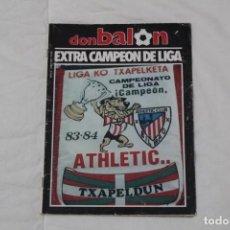 Coleccionismo deportivo: REVISTA DON BALÓN. EXTRA ATHLETIC DE BILBAO CAMPEÓN DE LIGA TEMPORADA 83-84. Lote 195484121