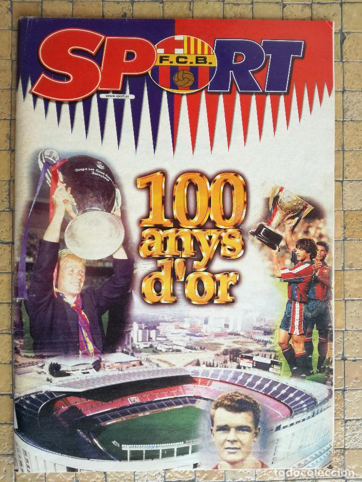 ESPECIAL REVISTA BARÇA SPORT 100 AÑOS DE ORO DEL FUTBOL CLUB BARCELONA (Coleccionismo Deportivo - Revistas y Periódicos - Sport)