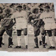 Coleccionismo deportivo: RECORTE PRENSA AÑO 1991 - MICHEL Y VALDERRAMA REAL MADRID - VALLADOLID. Lote 199044857