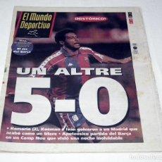 Coleccionismo deportivo: PERIÓDICO EL MUNDO DEPORTIVO - UN ALTRE 5-0 - F.C. BARCELONA 5 - REAL MADRID 0. Lote 199068951