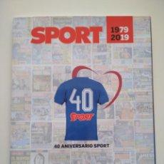 Coleccionismo deportivo: REVISTA 40 NIVERSARIOS DIARIO SPORT 1979-2019. Lote 202004940