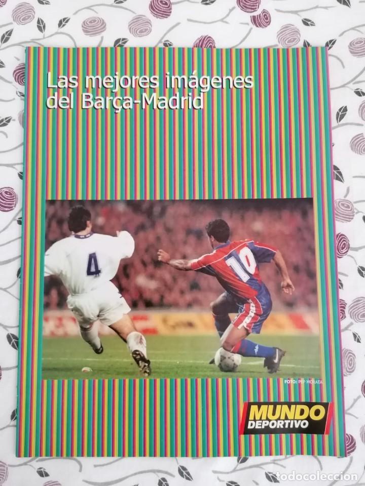 (LLL)MUNDO DEPORTIVO ESPECIAL LAS MEJORES FOTOS BARÇA-REAL MADRID (Coleccionismo Deportivo - Revistas y Periódicos - Mundo Deportivo)