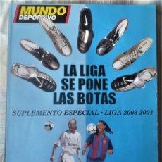 Coleccionismo deportivo: SUPLEMENTO ESPECIAL LIGA 2003-2004. DEL DIARIO MUNDO DEPORTIVO. Lote 202538755