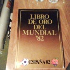 Collectionnisme sportif: LIBRO DE ORO DEL MUNDIAL DE 1982. Lote 202868495