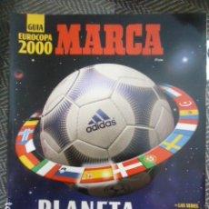 Coleccionismo deportivo: REVISTA GUIA MARCA EXTRA EUROCOPA 2000 BELGICA HOLANDA - SUPLEMENTO ESPECIAL EURO 2000 - ESPAÑA. Lote 205566725