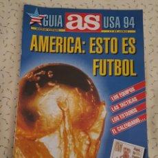 Coleccionismo deportivo: GUIA AS. MUNDIAL DE FÚTBOL USA 1994. AMÉRICA ESTO ES FÚTBOL. Lote 206787000