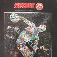 Coleccionismo deportivo: DIARIO SPORT - 25 AÑOS EDICION ESPECIAL 25 ANIVERSARIO. Lote 209155243