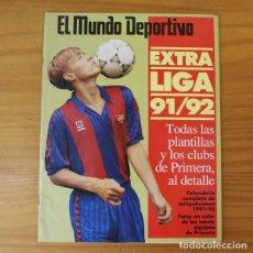 Coleccionismo deportivo: EL MUNDO DEPORTIVO EXTRA LIGA 91/92 TODAS LAS PLANTILLAS Y LOS CLUBS DE PRIMERA 1991 1992. Lote 210432012