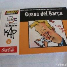 Collezionismo sportivo: (LLL)COLECCION PELOTAZOS KAP-Nº: 4-COSAS DEL BARÇA-. Lote 210443936