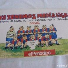 Coleccionismo deportivo: (LLL)LIBRO COMICO DE ÓSCAR-! YA TENEMOS MEDIA LIGA! F.C.BARCELONA TEMPORADA 1990-91 BARÇA. Lote 210444623