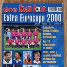 Coleccionismo deportivo: EXTRA DON BALON EUROCOPA 2000 REVISTA ESPECIAL EURO HOLANDA BELGICA UEFA CUP. Lote 213077125
