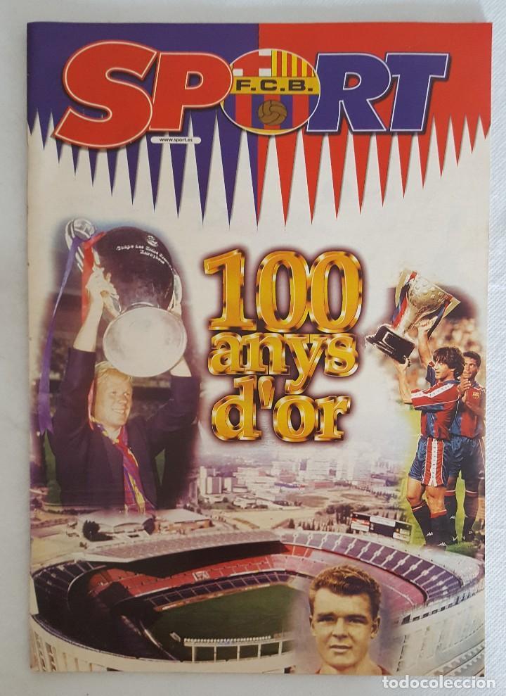 100 ANYS D'OR, F.C. BARCELONA, DIARIO SPORT (Coleccionismo Deportivo - Revistas y Periódicos - Sport)