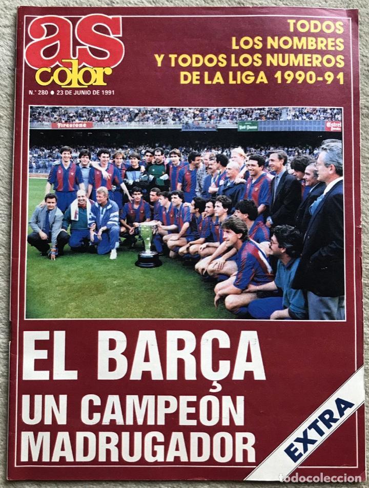 REVISTA AS COLOR - N° 280 (23-6-1991) - EXTRA - POSTER FUTBOL CLUB BARCELONA CAMPEÓN LIGA 90 - 91 (Coleccionismo Deportivo - Revistas y Periódicos - As)