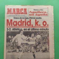 Collectionnisme sportif: DIARIO MARCA 1984 REAL MADRID ATLETICO COPA LIGA 84 - ARCONADA - URQUIAGA. Lote 221101862