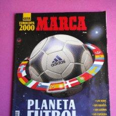 Colecionismo desportivo: REVISTA GUIA MARCA EXTRA EUROCOPA 2000 BELGICA HOLANDA - SUPLEMENTO ESPECIAL EURO 00 - ESPAÑA. Lote 222303763