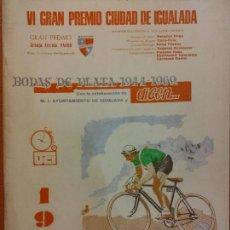 Coleccionismo deportivo: VI GRAN PREMIO CIUDAD DE IGUALADA. BODAS DE PLATA 1944-1969. COLABORACIÓN AYUNTAMIENTO IGUALADA. Lote 222359317