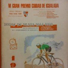 Coleccionismo deportivo: VI GRAN PREMIO CIUDAD DE IGUALADA. BODAS DE PLATA 1944-1969. COLABORACIÓN AYUNTAMIENTO IGUALADA. Lote 222359340