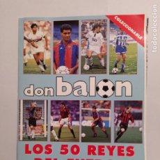 Collectionnisme sportif: REVISTA DON BALON COLECCIONABLE LOS 50 REYES DEL FUTBOL. TDKC80. Lote 222507277