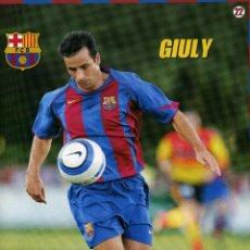 Coleccionismo deportivo: FC BARCELONA - GIULY. Lote 223429101
