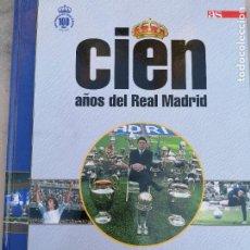 Coleccionismo deportivo: CIEN AÑOS DEL REAL MADRID - TODOS LOS JUGADORES DE LA HISTORIA -. Lote 224197293