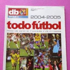Coleccionismo deportivo: EXTRA DON BALON TODO FUTBOL 04/05 - REVISTA ESPECIAL GUIA RESUMEN TEMPORADA 2004/2005 SPANISH GUIDE. Lote 224910062