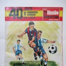 Coleccionismo deportivo: REVISTA EL MUNDO DEPORTIVO-40 AÑOS DE CAMPEONATOS NACIONALES DE LIGA. Lote 227580026