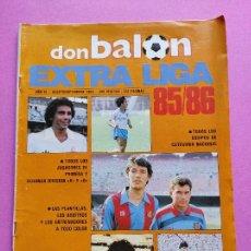 Coleccionismo deportivo: EXTRA DON BALON LIGA 85-86 - REVISTA ESPECIAL GUIA LIGA FUTBOL TEMPORADA 1985-1986. Lote 228872705