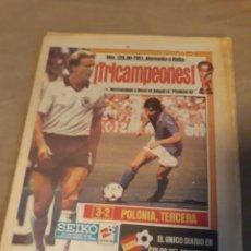 Coleccionismo deportivo: DIARIO SPORT 11-7-1982 . HOY LA FINAL , ALEMANIA O ITALIA . ¡ TRICAMPEONES ! MUNDIAL ESPAÑA 82. Lote 233636385