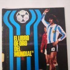 Coleccionismo deportivo: DON BALÓN EXTRA EL LIBRO DE ORO DEL MUNDIAL 78 ARGENTINA 1978 FÚTBOL.. Lote 236117730