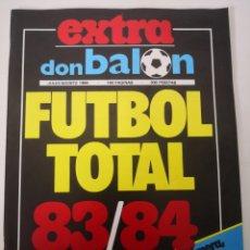 Coleccionismo deportivo: DON BALÓN EXTRA FÚTBOL TOTAL 83/84. IMPECABLE. JULIO AGOSTO 1984. MARADONA. Lote 236120160