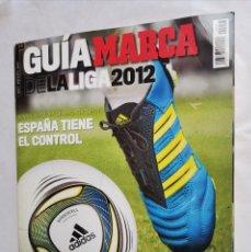 Coleccionismo deportivo: GUÍA MARCA DE LA LIGA 2012. Lote 237594310