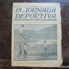 Collezionismo sportivo: LA JORNADA DEPORTIVA-Nº 195-1928-VALENCIA VS FC BARCELONA-ALCANTARA-FUTBOL-VER FOTOS-(V-22.517). Lote 238496815
