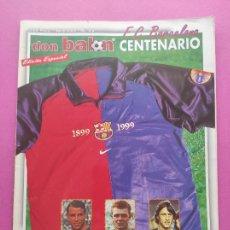 Coleccionismo deportivo: EXTRA DON BALON CENTENARIO FC BARCELONA 1899-1999 - REVISTA EDICION ESPECIAL - BARÇA 99. Lote 239378400