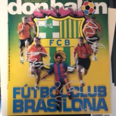 Coleccionismo deportivo: REVISTA DON BALON FCBARCELONA AUTOGRAFIADA RONALDINHO DECO BELLETI MOTTA JULIO 2004. Lote 243071205