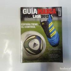 Coleccionismo deportivo: MARCA - GUÍA MARCA DE LA LIGA 2012 - FÚTBOL - ESPAÑA TIENE EL CONTROL. Lote 243984330