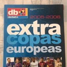 Coleccionismo deportivo: FÚTBOL DON BALÓN EXTRA 82 - COPAS EUROPEAS 2005-06 - CHAMPIONS EUROPA LEAGUE EUROCUP ALBUM. Lote 245764600