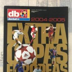 Coleccionismo deportivo: FÚTBOL DON BALÓN EXTRA 77 - COPAS EUROPEAS 2004-05 - CHAMPIONS EUROPA LEAGUE EUROCUP ALBUM. Lote 245765420
