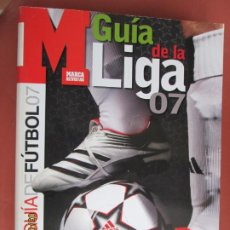 Collezionismo sportivo: GUIA LIGA MARCA 2007 ANUARIO - LIGA NACIONAL DE FUTBOL PROFESIONAL. Lote 246170430