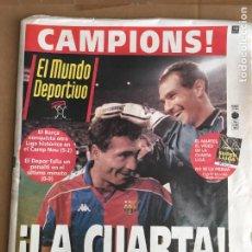 Coleccionismo deportivo: DIARIO MUNDO DEPORTIVO LA CUARTA LIGA 93 94 DREAM TEAM ROMARIO CRUYFF 15 MAYO 1994 Nº 22594. Lote 247073265