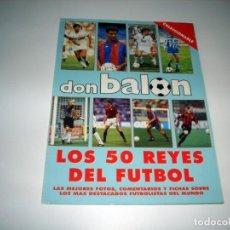 Collectionnisme sportif: REVISTA FUTBOL DON BALÓN - LOS 50 REYES DEL FUTBOL. Lote 143823210