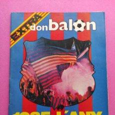 Coleccionismo deportivo: REVISTA DON BALON EXTRA FC BARCELONA CAMPEON LIGA 84/85 POSTER BARÇA 1984/1985 L'ANY DEL BARÇA. Lote 252030430