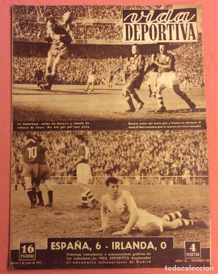VIDA DEPORTIVA N- 351. ESPAÑA 6- IRLANDA 0 . JUNIO 1952 (Coleccionismo Deportivo - Revistas y Periódicos - Vida Deportiva)