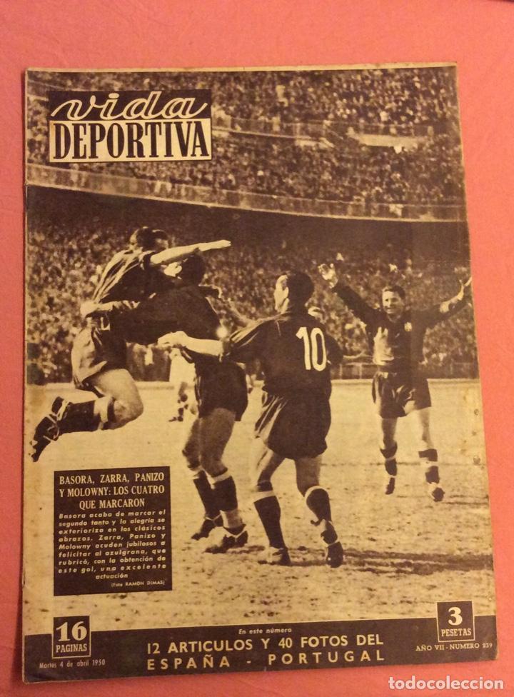 VIDA DEPORTIVA N- 239. ESPAÑA 5 - PORTUGAL 1. ABRIL 1950 (Coleccionismo Deportivo - Revistas y Periódicos - Vida Deportiva)