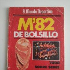 Coleccionismo deportivo: ESPECIAL MUNDIAL FUTBOL ESPAÑA 82 EL MUNDO DEPORTIVO M'82 DE BOLSILLO. Lote 262695645