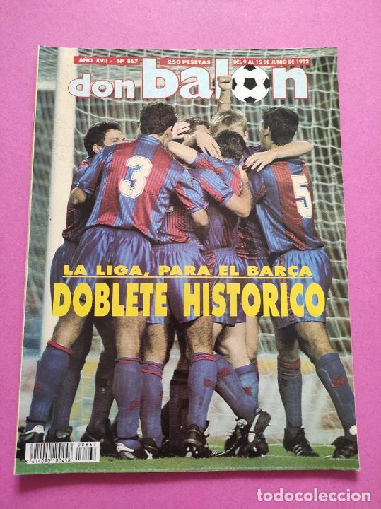 Coleccionismo deportivo: REVISTA DON BALON Nº 867 FC BARCELONA CAMPEON LIGA 91/92 POSTER BARÇA DOBLETE 1991/1992 - Foto 2 - 264152732