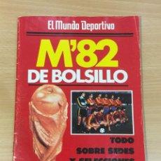 Coleccionismo deportivo: REVISTA FÚTBOL - ESPECIAL EL MUNDO DEPORTIVO - M´ 82 DE BOLSILLO - LA GUÍA PERFECTA DEL MUNDIAL 1982. Lote 264987019