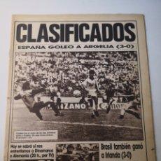 Coleccionismo deportivo: 1986 - DIARIO AS. MUNDIAL MÉXICO 86. ESPAÑA GOLEÓ A ARGELIA. CLASIFICADOS. N° 5807.. Lote 265721829