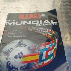 Collezionismo sportivo: MARCA GUIA DEL MUNDIAL EN ORBITA FUTBOL FRANCIA FRANCE 98. Lote 266453553